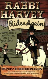 Rabbi Harvey (2007) -2- Rabbi Harvey Rides Again: A Graphic Novel of Jewish Folktales Let Loose in the Wild West
