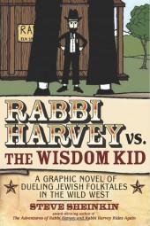 Rabbi Harvey (2007) -3- Rabbi Harvey vs. the Wisdom Kid: A Graphic Novel of Dueling Jewish Folktales in the Wild West