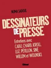Dessinateurs de presse - Entretiens avec Cabu, Charb, Kroll, Luz, Pétillon, Siné, Willem et Wolinski