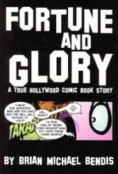 Fortune and Glory: A True Hollywood Comic Book Story (1999) -INT- Fortune and Glory: A True Hollywood Comic Book Story