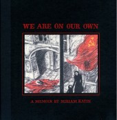 We Are on Our Own - We Are on Our Own: A Memoir by Miriam Katin