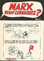 Marx vous connaissez ?