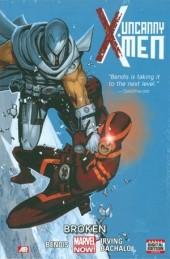 Uncanny X-Men (2013) -INT02- Broken