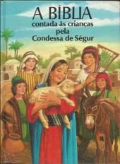 Bíblia contada às crianças pela Condessa de Ségur (A) - A Bíblia contada às crianças pela Condessa de Ségur