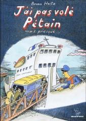 J'ai pas volé Pétain mais presque...
