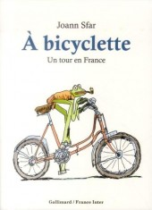 Couverture de À bicyclette - Un tour en France
