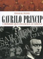Gavrilo Princip, l'homme qui changea le siècle