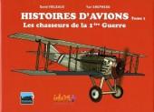 Histoires d'avions -1- Les chasseurs de la 1ère guerre