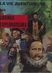 La vie aventureuse des - Grands explorateurs