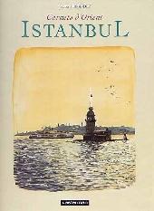 Carnets d'Orient (recueil) -2- Istanbul
