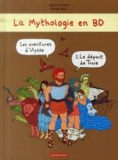 La mythologie en BD -1- Les aventures d'Ulysse - Le départ de Troie