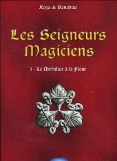 Les seigneurs Magiciens -1- Le Chevalier à la Fleur