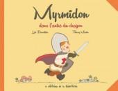 Myrmidon -3- Myrmidon dans l'antre du dragon