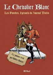 Le chevalier blanc (BD Must) -HS- Les Funcken, hérauts du journal Tintin