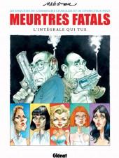 Meurtres fatals -INT- L'Intégrale qui tue