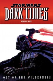Star Wars: Dark Times (2006) -INT05- Volume Five: Out of the Wilderness