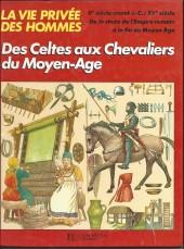 La vie privée des Hommes -18a- Des Celtes aux Chevaliers du Moyen-Age