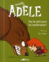 Mortelle Adèle -7- Pas de pitié pour les nazebroques !