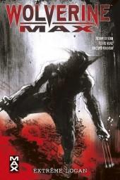 Wolverine MAX -3- Extrême Logan