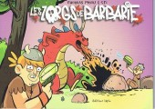 Les zorgs de barbarie -1- Tome 1