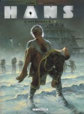 Hans (Duchâteau) -INT1- L'intégrale 1