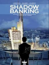 Shadow Banking -1- Le pouvoir de l'ombre