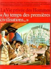 La vie privée des Hommes -2- Au temps des premières civilisations...