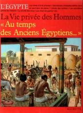La vie privée des Hommes -3- Au temps des Anciens Égyptiens... - L'Égypte
