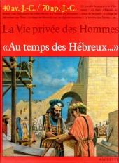 La vie privée des Hommes -6- Au temps des Hébreux... 40 av. J.-C. / 70 ap. J.-C.