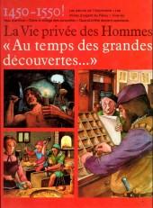 La vie privée des Hommes -22- Au temps des grandes découvertes... - 1450-1550 !
