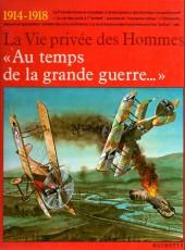 La vie privée des Hommes -32- Au temps de la grande guerre... - 1914-1918
