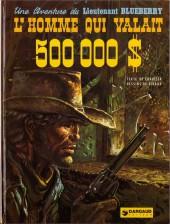 Blueberry -14a80- L'homme qui valait 500 000 $