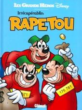 Les grands Héros Disney -3- Irrécupérables Rapetou