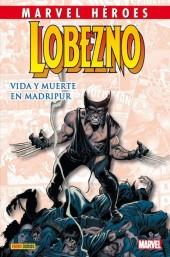 Marvel Héroes -37- Lobezno: Vida y muerte en Madripur