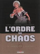 L'ordre du chaos -4- Charlotte Corday