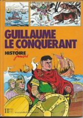 Histoire Juniors -10- Guillaume le Conquérant