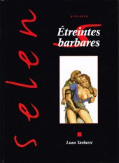 Selen présente... -14- Étreintes barbares