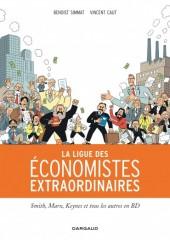 La ligue des économistes extraordinaires - Smith, Marx, Keynes et tous les autres en BD