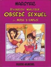 Athanagor Wurlitzer, obsédé sexuel -3a1997- Mode d'emploi