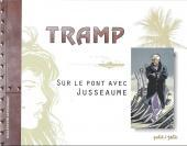 Tramp -HS- Sur le pont avec Jusseaume