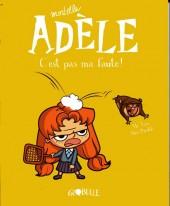 Mortelle Adèle -3- C'est pas ma faute !