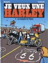 Je veux une Harley -3- La Conquête de l'Ouest