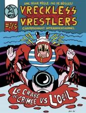 Vreckless Vrestlers -1- Vreckless Vrestlers: Championnat interdimensionnel
