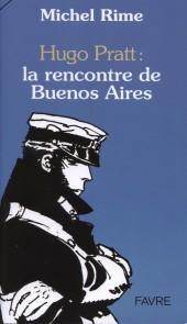 (AUT) Pratt, Hugo -Roman- Hugo Pratt : la rencontre de Buenos Aires