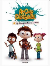 Angelo la Débrouille - Te pose pas trop de questions !
