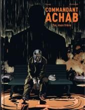 Commandant Achab -5- Toi, mon frère