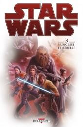 Star Wars (Delcourt) -3- Princesse et Rebelle