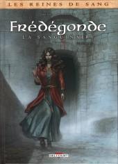 Les reines de sang - Frédégonde, la sanguinaire -1- Volume 1/2