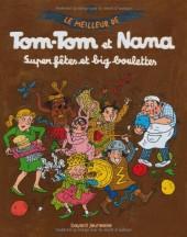 Tom-Tom et Nana (Le meilleur de) -4- Super fêtes et big boulettes