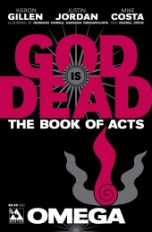 God is Dead: Book of Acts (2014) -2- Omega